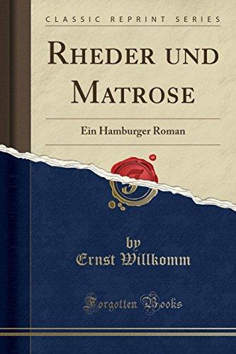 Rheder und Matrose: Ein Hamburger Roman (Classic Reprint) (German Edition) by Forgotten Books