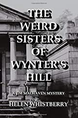 The Weird Sisters of  Wynter's Hill: A Malhaven Mystery (Malhaven Mysteries) Paperback
