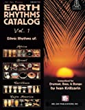Earth Rhythms Catalog Vol. 1: Ethnic Rhythms of: Africa, Brazil, Caribbean and Latin America for Drumset, Bass and Bongo