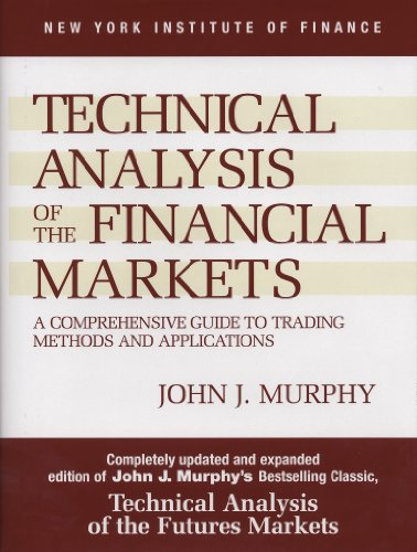 Technical Analysis of the Financial Markets: A Comprehensive Guide to Trading Methods and Applications (New York Institute of Finance) cover