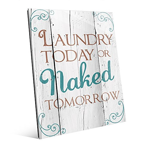 Laundry Today or Naked Tomorrow - Aqua Wood Plank