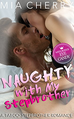 - Naughty with My Stepbrother: Stepbrother Romance