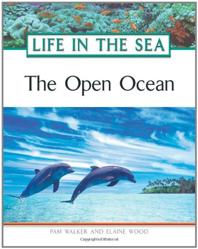 The Open Ocean (Life in the Sea)