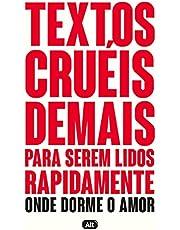Textos cruéis demais para serem lidos rapidamente – Onde dorme o amor (TCD Livro 2)