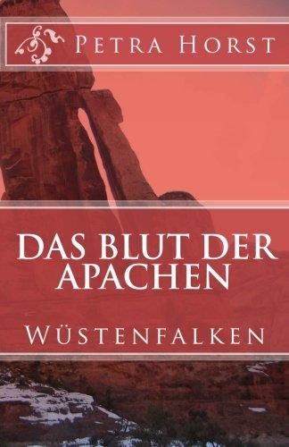 Das Blut der Apachen: Wüstenfalken
