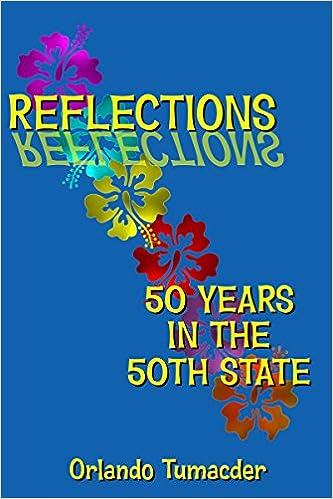 aca183d1d2ea Reflections 50 Years in the 50th State: Orlando Tumacder, Jim Kilpatrick,  VicToria Freudiger, Linda Thomas Phillips: 9780991365449: Amazon.com: Books