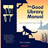 The Good Library Manual, Coates, Tim, 1933782889