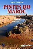 Pistes du maroc tome 4 l'oriental, de la mediterranee a figuig
