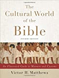 The Cultural World of the Bible 4th Edition