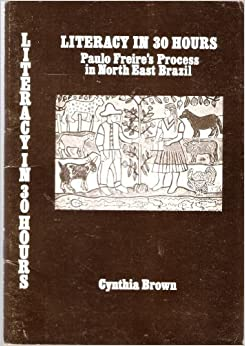 image for Literacy in 30 hours: Paulo Freire's process in North East Brazil