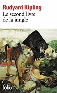 Le livre de la jungle : [2] : le second livre de la jungle, Kipling, Rudyard