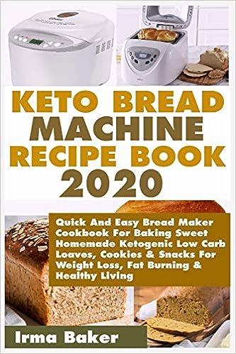 Keto Bread Machine Recipe Book 2020 Quick And Easy Bread