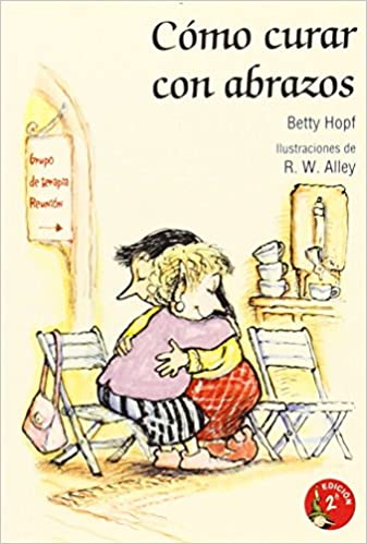 2e8a968dd Cómo curar con abrazos (Minilibros Autoayuda)  Amazon.es  Betty Hopf ...