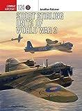 world war ii on the air - Short Stirling Units of World War 2 (Combat Aircraft)