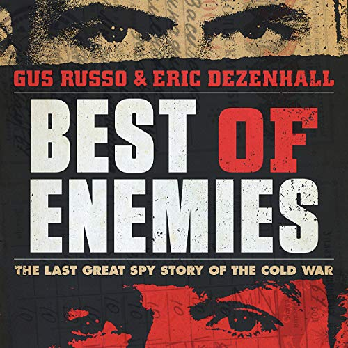 Best of Enemies: The Last Great Spy Story of the Cold War by Hachette Audio