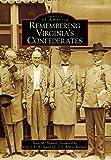 Remembering Virginia's Confederates, Sean M. Heuvel, 073856611X