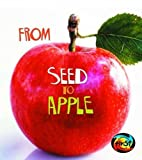 From Seed to Apple (Young Explorer: How Living Things Grow) (Young Explorer: How Living Things Grow)