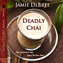 Deadly Chai: A BeauTEAful Summer Story Audiobook by Jamie DeBree Narrated by David C. Fischer