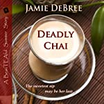 Deadly Chai: A BeauTEAful Summer Story | Jamie DeBree