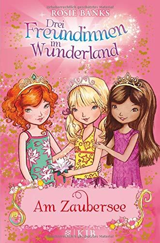Drei Freundinnen im Wunderland: Am Zaubersee