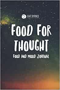 Amazon.com: Food For Thought: Food and Mood Journal ...