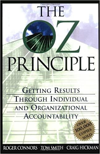 The Oz Principle Getting Results Through Individual
