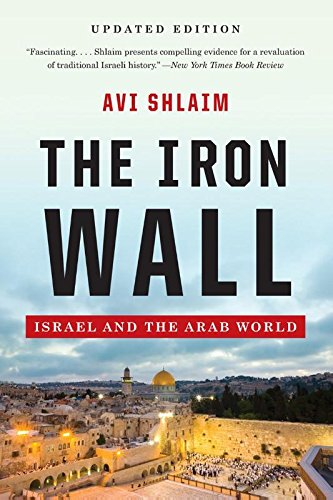 World Iron Wall - The Iron Wall: Israel and the Arab World (Updated and Expanded)
