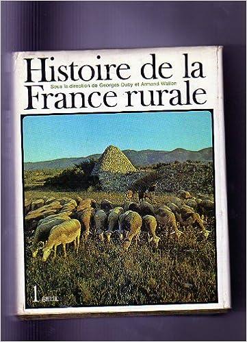 En ligne HISTOIRE DE LA FRANCE RURALE - 4 VOLUMES des origines a nos jours epub pdf