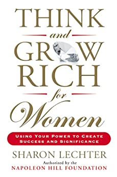 Think and Grow Rich for Women: Using Your Power to Create Success and Significance by [Lechter, Sharon]
