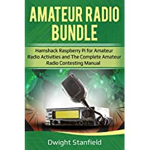 The Amateur Radio Bunble: Hamshack Raspberry Pi for Amateur Radio Activities and The Complete Amateur Radio Contesting Manual
