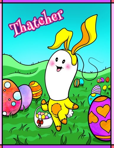 Thatcher: Personalized Easter Coloring Book for Kids, Ima Gonna Color My Happy Easter, Easter Gifts for Boys, Easter Basket Stuffers for Children PDF