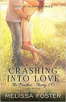 Crashing Into Love (the Bradens At Trusty): Jake Braden: Volume 25 por Melissa Foster epub