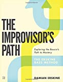 The Improvisor's Path: Exploring the Bassist's Path To Mastery