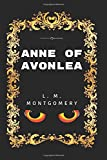 Anne of Avonlea: By L. M. Montgomery - Illustrated
