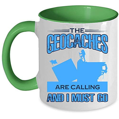 Funny Geocaches Mug, Cool Outdoor Activity Coffee Mug, The Geocaches Are Calling And I Must Go Accent Mug, Unique Gift Idea for Women (Accent Mug - Green)]()