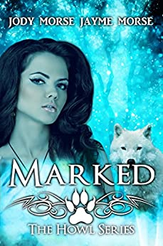 Marked (Howl #5) by [Morse, Jody, Morse, Jayme]