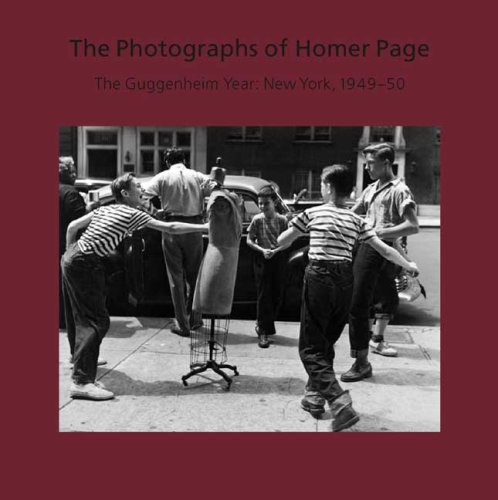 Read Online The Photographs of Homer Page: The Guggenheim Year: New York, 1949-50 PDF