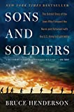 img - for Sons and Soldiers: The Untold Story of the Jews Who Escaped the Nazis and Returned with the U.S. Army to Fight Hitler book / textbook / text book