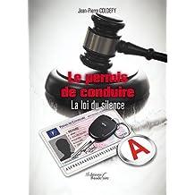 PERMIS DE CONDUIRE (LE) : LA LOI DU SILENCE