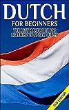 Dutch for Beginners 2nd Edition:  The Best Handbook for Learning to Speak Dutch! (Dutch, Netherlands, Holland, Dutch speaking, Speaking Dutch, Dutch Language, Dutch Speaking, Learning Dutch)