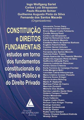 Constituição e Direitos Fundamentais: Estudos em Torno dos Fundamentos Constitucionais do Direito Público e Direito Privado (Portuguese Edition)