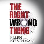 The Right Wrong Thing: Dot Meyerhoff Mystery | Ellen Kirschman
