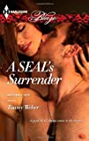 A SEAL's Surrender, Tawny Weber, 0373797435