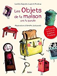 Les objets de la maison ont la parole par Laurent Pradeau