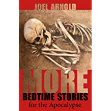 More Bedtime Stories for the Apocalypse