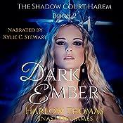 Dark Ember (A Reverse Harem Romance Serial): The Shadow Court Harem, Book 2 | Harlow Thomas, Anastasia James