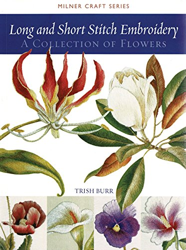 Long and Short Stitch Embroidery: A Collection of Flowers Milner Craft Series