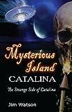 Mysterious Island: Catalina, Jim Watson, 0615673953