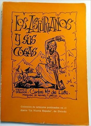 Los asturianos y sus cosas: Amazon.es: de Luis,Carlos Mª, La Nueva ...