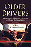 Older Drivers: Examinations of Licensing Procedures and Driver Skill Evaluation